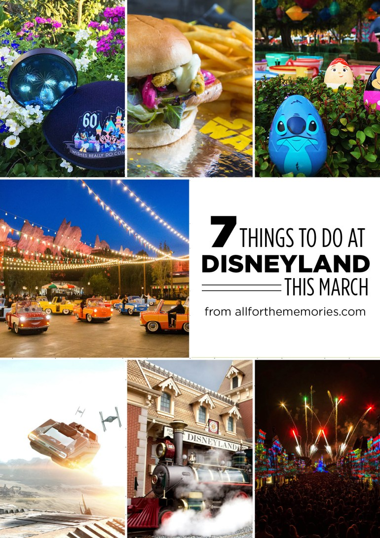 7 things to do at Disneyland this March