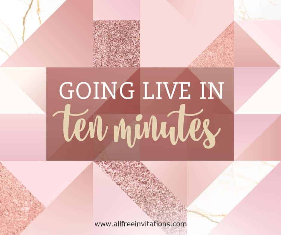 Live in ten minutes - announcement - All Free Invitations