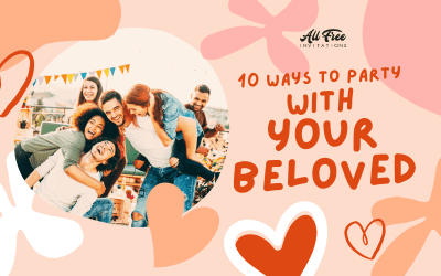 10 Ways to Party with your Beloved