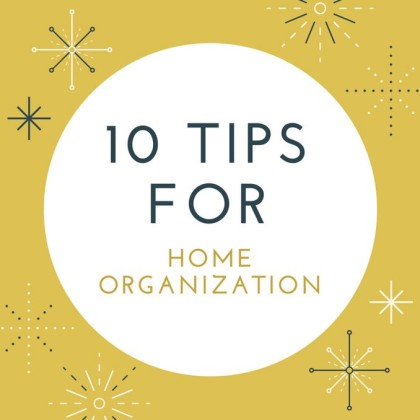 10 Tips For Organization