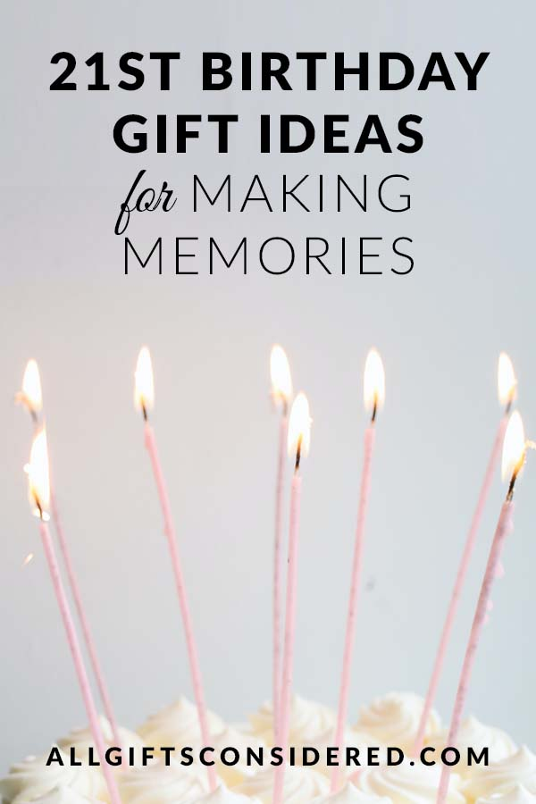 21st Birthday Gift Ideas For Launching Into Adulthood All Gifts Considered