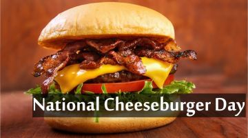 National Cheeseburger Day 2019