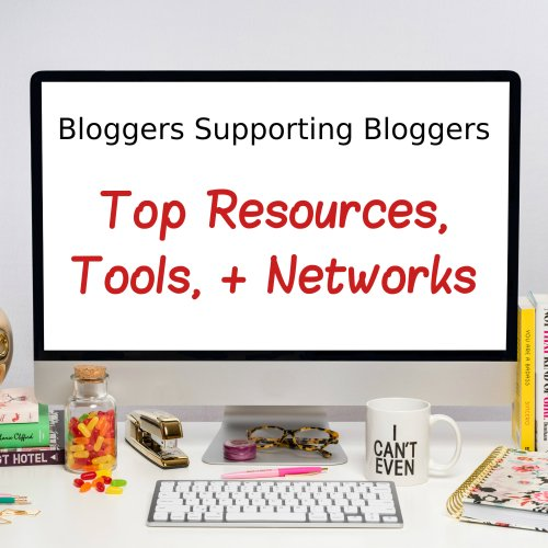 top resources, tools, and networks for bloggers