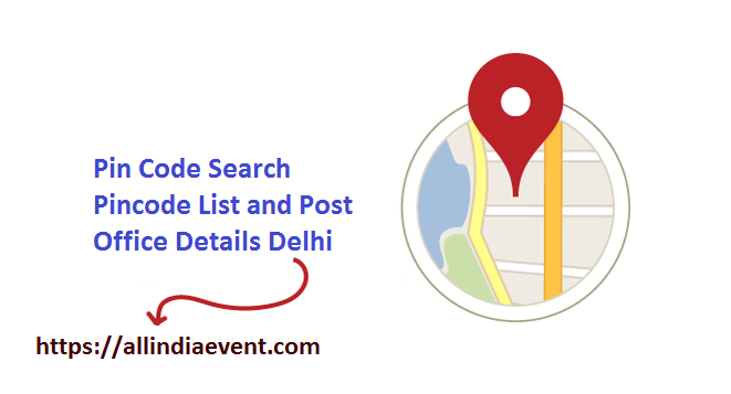 List All Pin Code or Post Office Name Delhi