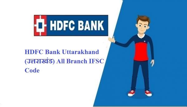 HDFC Bank Uttarakhand all Branch IFSC Code