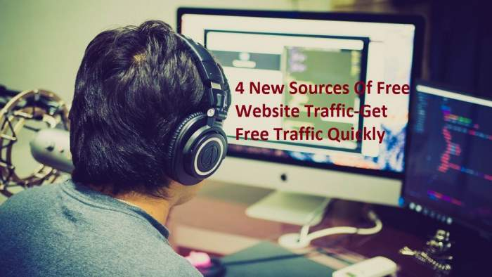 4 New Sources Of Free Website Traffic-Get Free Traffic Quickly