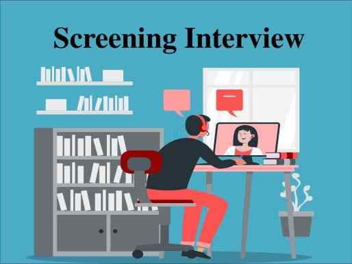 Screening interview