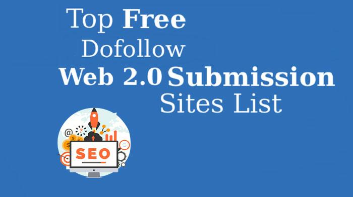 Dofollow Web 2.0 Submission Sites List 2021
