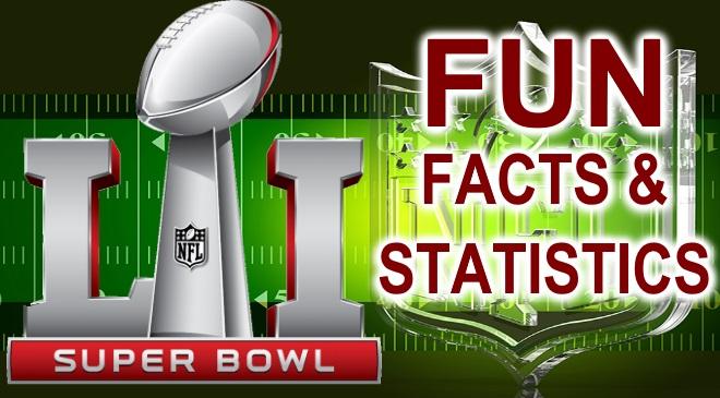 Super Bowl LI Fun Facts and Statistics