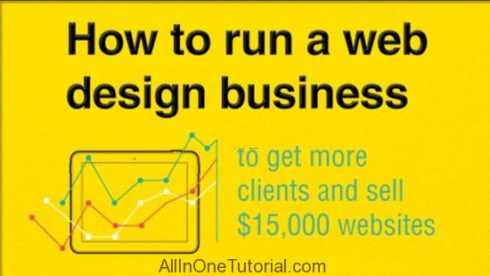 How To Run a Web Design Business & Sell $15,000 Websites(Free Download)
