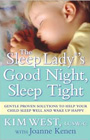 The Sleep Lady's Gentle Guide to Falling Asleep, Staying Asleep, and Waking Up Happy, by Kim West