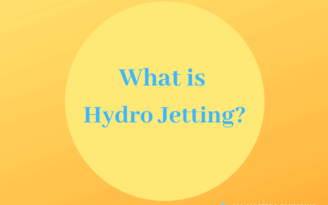 What Is Hydro Jetting? Everything You Need To Know