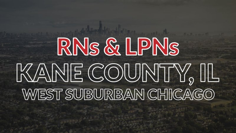 Chicagoland Nurse Jobs in Kane County