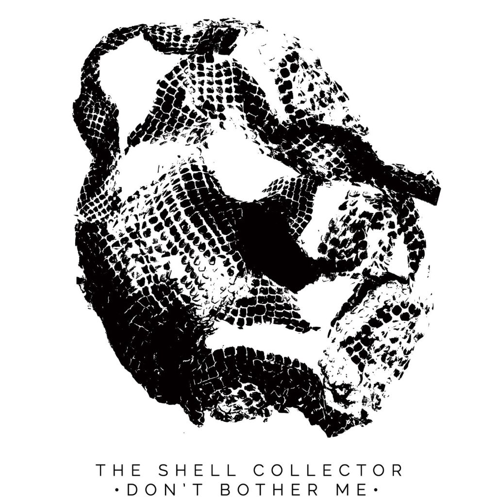 The Shell Collector – Don't Bother Me