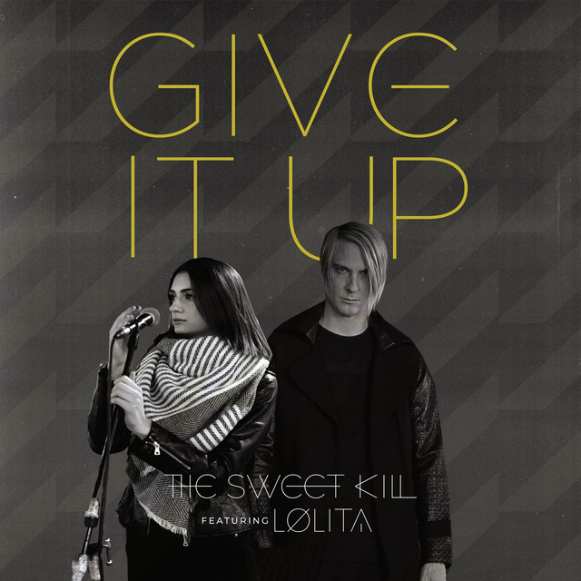 The Sweet Kill – Give It Up (feat. Lolita)