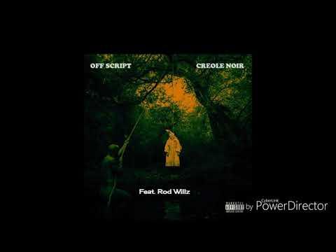 Creole Noir feat. Rod Willz – Off script