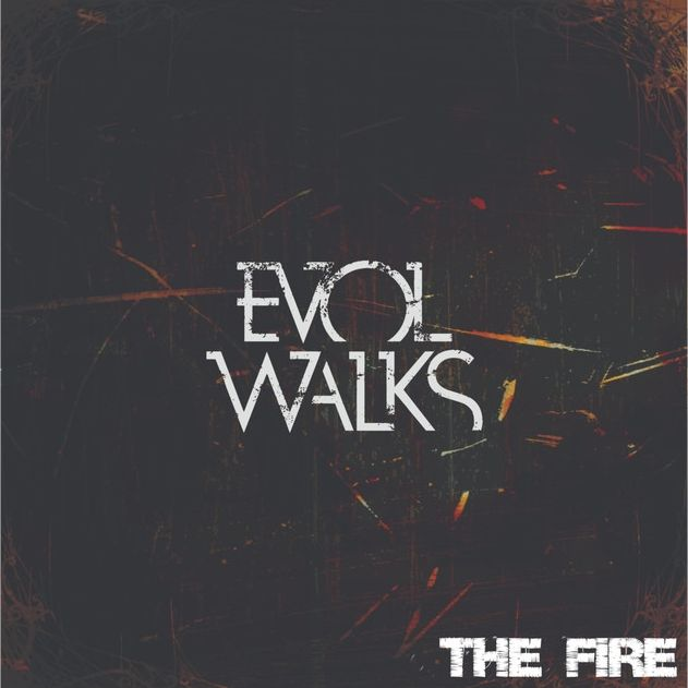 Evol Walks – The Fire