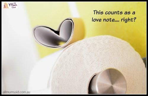 What To Expect From Your Toilet When You Live With Males - toilet paper love note