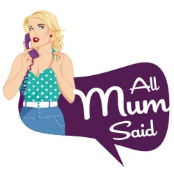All Mum Said | Mummy Blog | Parenting blogger | Australian