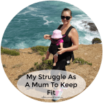 My Struggle As A Mum To Keep Fit