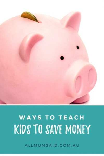 All Mum Said - Ways To Teach Kids To Save Money #parenting #money #saving