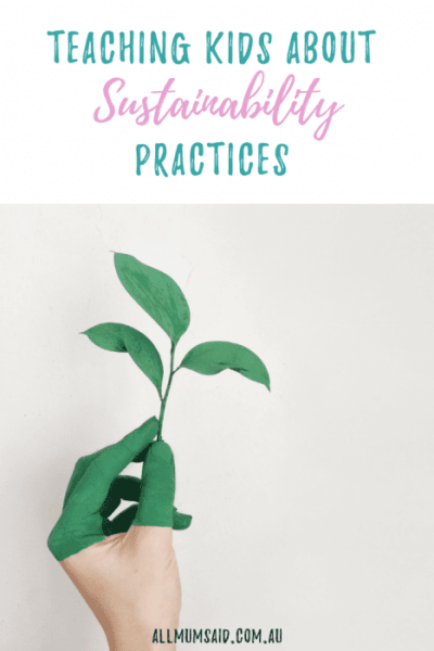 Teaching kid's #sustainability practices is easier than you'd think. Here are some key ways that you can get kids involved in being more #ecofriendly! #ecotips #home #eco #reduceplastic #saveelectricity #kids