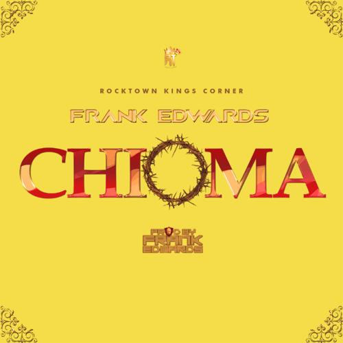 Frank Edwards - Chioma