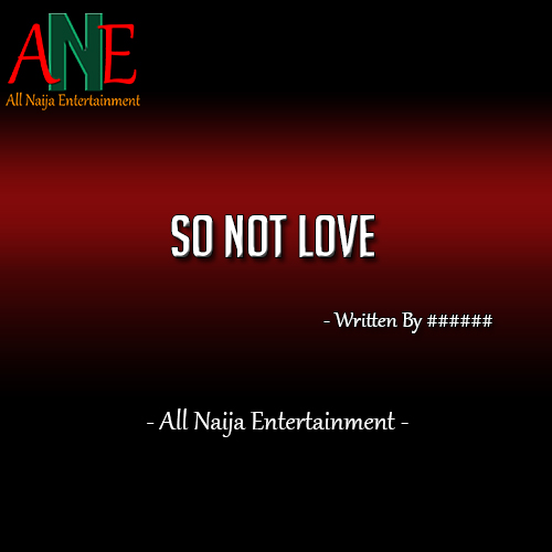 SO NOT LOVE