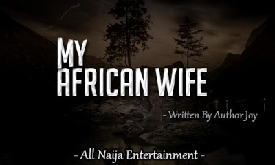 MY AFRICAN WIFE