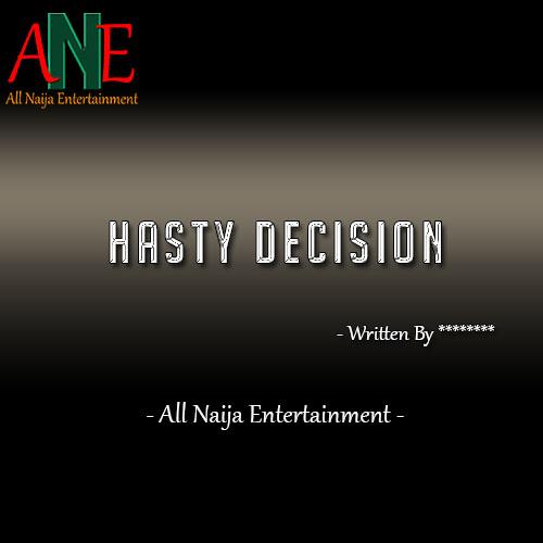 HASTY DECISION