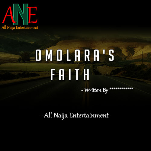 OMOLARA'S FAITH | FATE