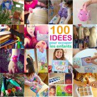 100 idées pour occuper ses enfants à la maison! (Astuces de parents!)