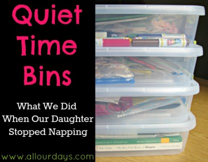 Quiet Time Bins: What We Did When Our Daughter Stopped Napping