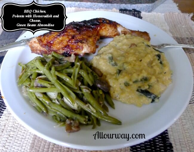 BBQ Chicken with Polenta with Horseradish and Cheese, Green Beans Almondine at allourway.com
