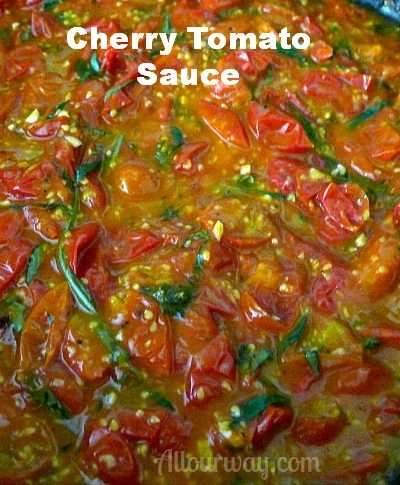 Cherry Tomatoes Thickened into a rich Sauce at allourway.com