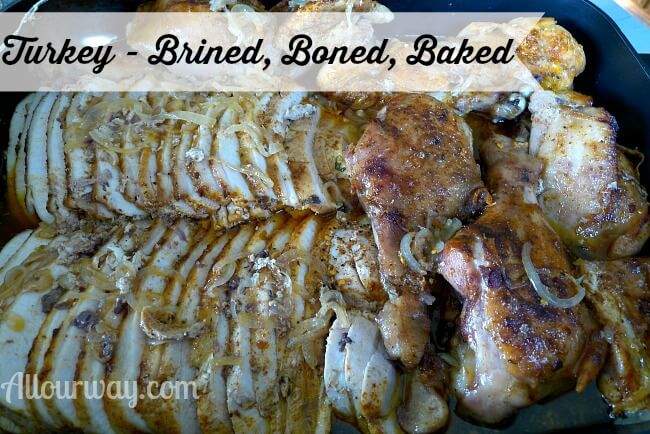 Turkey ready to eat Brined,Boned, Baked @allourway.com