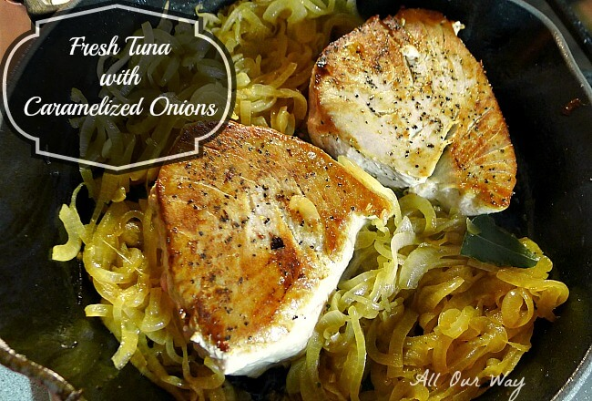 fresh tuna with caramelized onions in skillet @ allourway.com