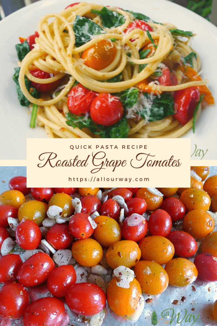 Roasted Grape Tomatoes and Garlic Pasta is a quick and easy meal that tosses the roasted tomatoes with young greens and pasta for a delicious weeknight dish. Ideal for a meatless meal that everyone will love. #pasta, #roastedgrapetomatoes, #garlicpasta, #Italianpasta, #weeknightmeal, #quickandeasydinner, #vegan, #vegetarianrecipes #allourway