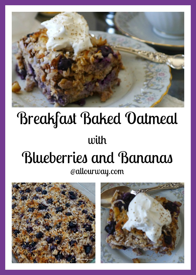 Breakfast Baked Oatmeal with Blueberries and Bananas an easy morning dish prepared ahead of time @allourway.com