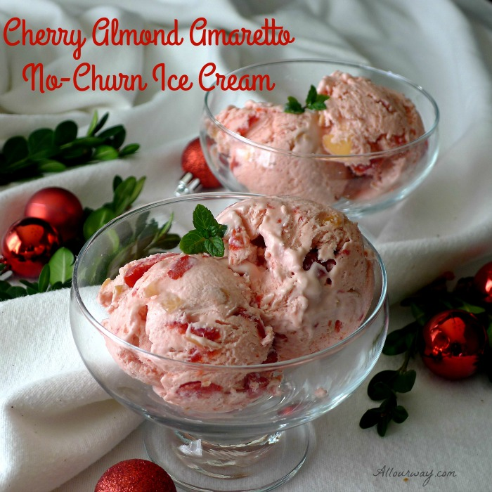 Cherry Almond Amaretto No-Churn Ice Cream is a perfect Holiday Dessert Easy and Elegant @allourway.com