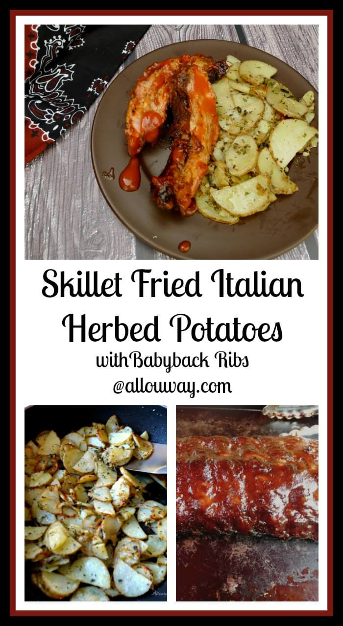 Skillet Fried Italian Herbed Potatoes are seasoned with fresh herbs and spices and served with Barbecued Babyback Ribs @allourway.com