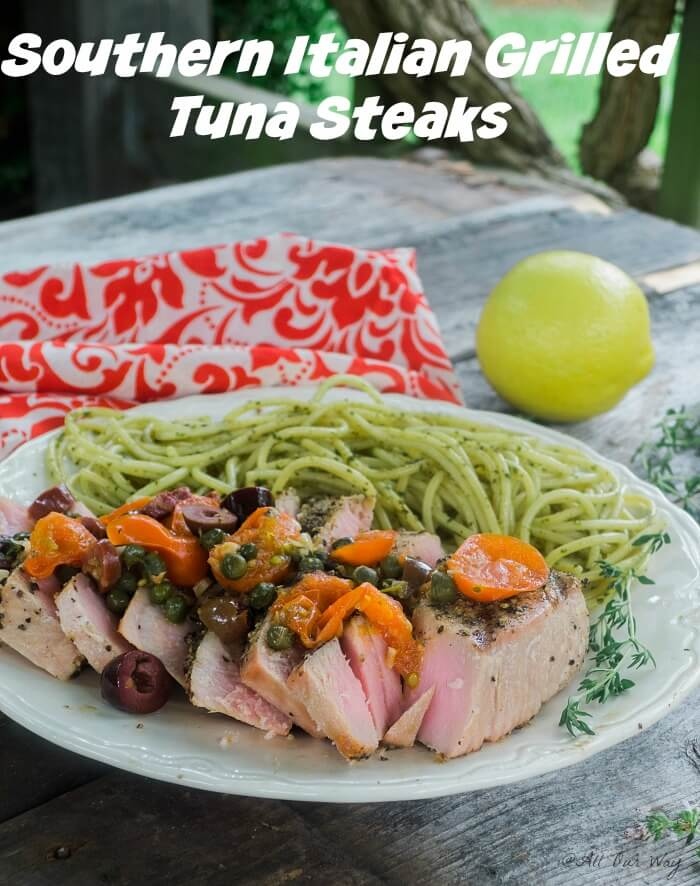 Southern Italian Grilled Tuna Steaks are topped with the flavors of tomatoes, lemon, capers and olives @allourway.com