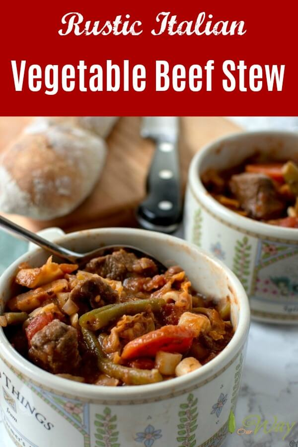 Rustic Italian Vegetable Beef stew is filled with vegetables in a rich tomato broth. Good any time of year. #beef_stew,#vegetable_beef_stew, #hearty_soup, #Italian_stew, #allourway