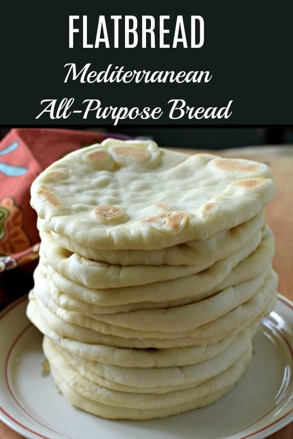 Flatbread  is a Mediterranean all-purpose flatbread you can use as an appetizer, a wrap, or just as a side with your meal. Easy and delicious you can make it ahead and freeze. #flatbread, #pocketless_bread, #Mediterranean_bread, #all_purpose_bread, #pocketless_pita, #yeast_bread, #appetizer_bread, #allourway