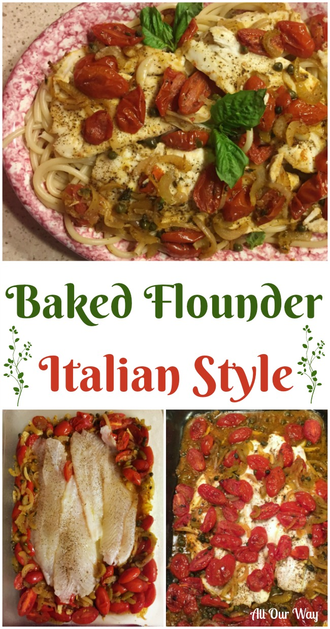Baked Flounder Italian Style with Fresh Cherry Tomato herb sauce. A quick and easy dish.