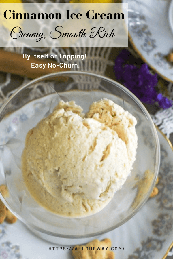 Cinnamon Ice Cream is a dessert for all seasons. Rich, creamy, smooth and so refreshing in the summertime in a cone or as a sandwich between your favorite cookies. In the autumn and fall top your favorite fruit desserts with the luscious whipped dessert. A la mode never tasted so good! #cinnamonicecream, #nochurnicecream, #applepietopping, #fruittopping, #homemadeicecream, #alamodetopping, #piealamode
