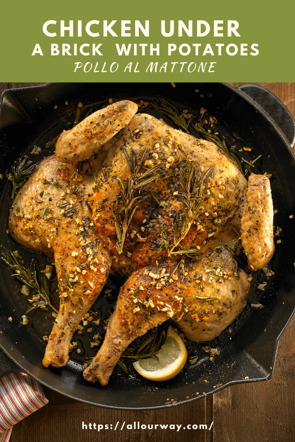 The chicken is butterflied, seasoned with herbs then flattened on a grill with a cast-iron skillet. The In this pollo al mattone the skillet does double duty by roasting the potatoes. This method ensures a crispy skin, moist meat that is evenly grilled. The potatoes finishes up when the chicken under the brick is done.