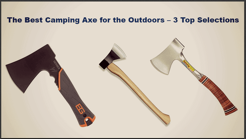 The Best Camping Axe for the Outdoors – 3 Top Selections