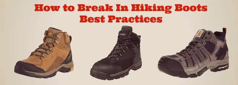 How to Break In Hiking Boots - Best Practices