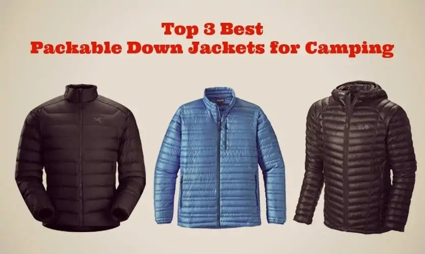 Top 3 Best Packable Down Jackets for Camping
